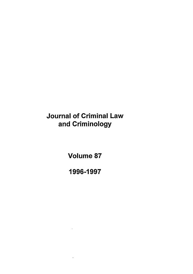 handle is hein.journals/jclc87 and id is 1 raw text is: Journal of Criminal Law