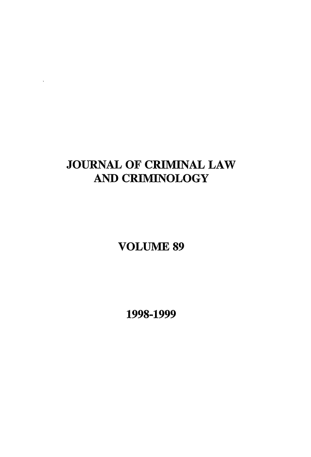 handle is hein.journals/jclc89 and id is 1 raw text is: JOURNAL OF CRIMINAL LAW