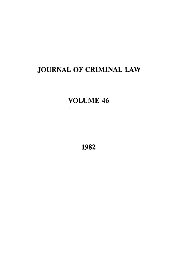 handle is hein.journals/jcriml46 and id is 1 raw text is: JOURNAL OF CRIMINAL LAW