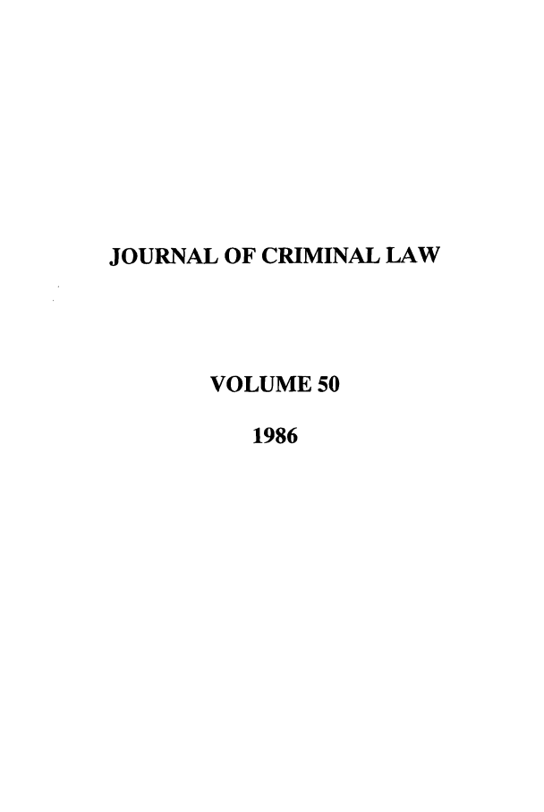handle is hein.journals/jcriml50 and id is 1 raw text is: JOURNAL OF CRIMINAL LAW