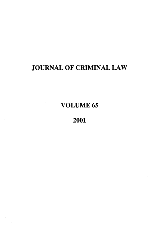 handle is hein.journals/jcriml65 and id is 1 raw text is: JOURNAL OF CRIMINAL LAW