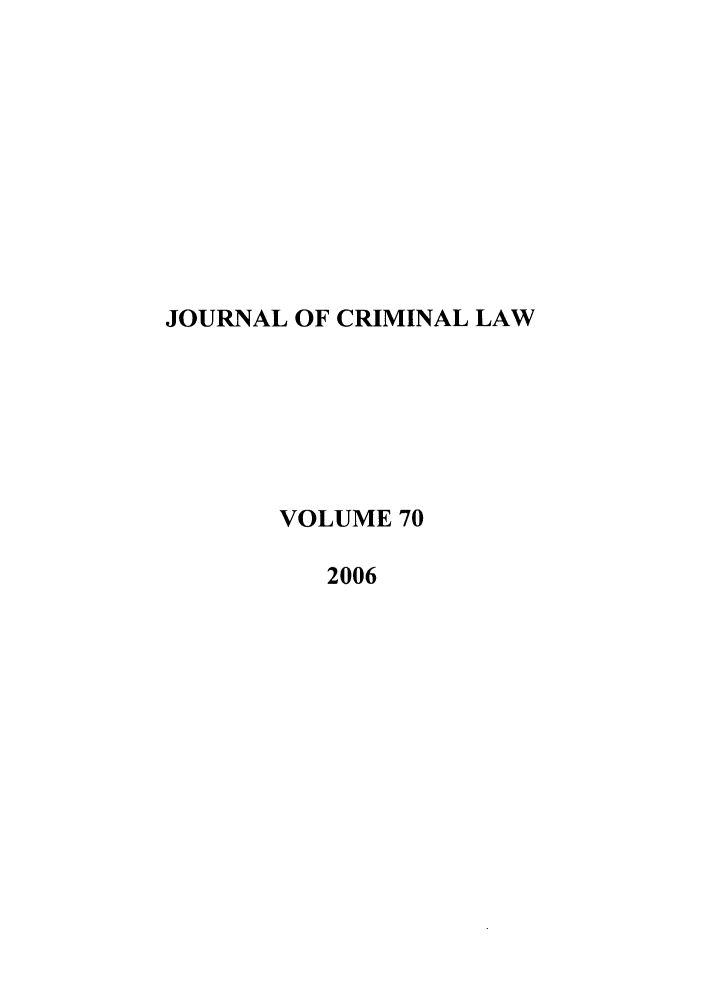 handle is hein.journals/jcriml70 and id is 1 raw text is: JOURNAL OF CRIMINAL LAW