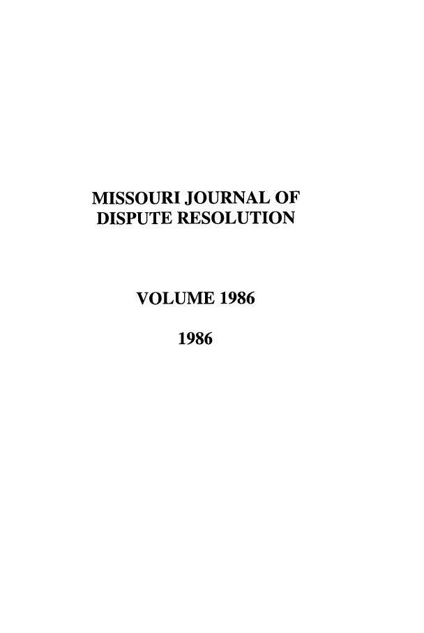 handle is hein.journals/jdisres1986 and id is 1 raw text is: MISSOURI JOURNAL OF