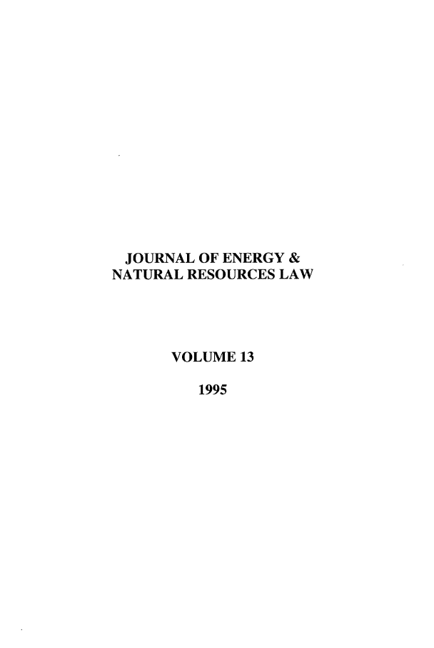 handle is hein.journals/jenrl13 and id is 1 raw text is: JOURNAL OF ENERGY &