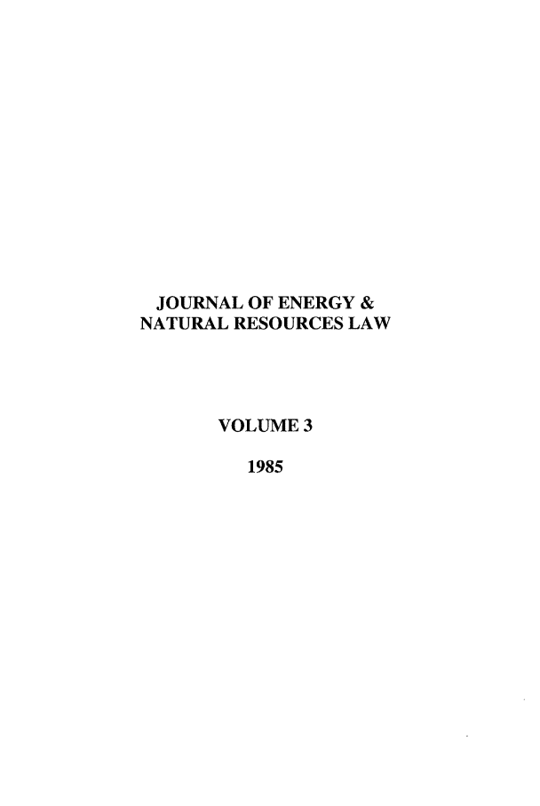 handle is hein.journals/jenrl3 and id is 1 raw text is: JOURNAL OF ENERGY &