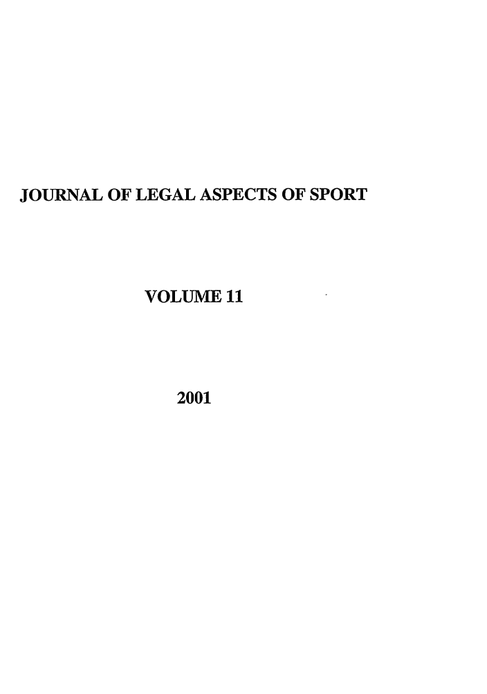 handle is hein.journals/jlas11 and id is 1 raw text is: JOURNAL OF LEGAL ASPECTS OF SPORT
