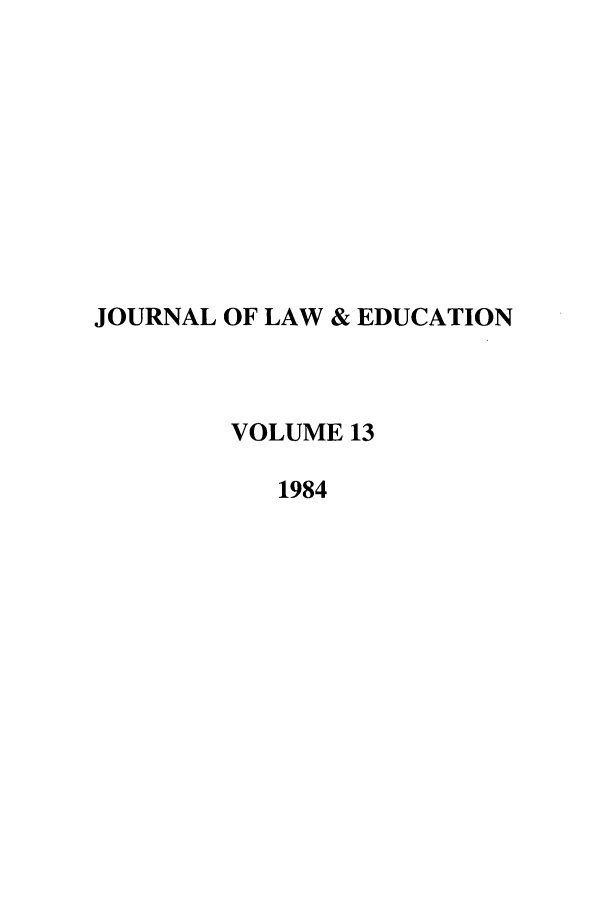handle is hein.journals/jle13 and id is 1 raw text is: JOURNAL OF LAW & EDUCATION
