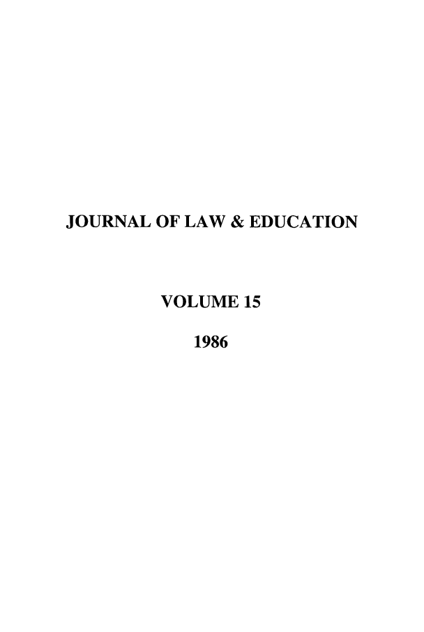 handle is hein.journals/jle15 and id is 1 raw text is: JOURNAL OF LAW & EDUCATION