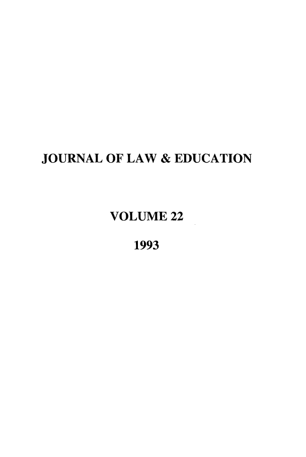 handle is hein.journals/jle22 and id is 1 raw text is: JOURNAL OF LAW & EDUCATION