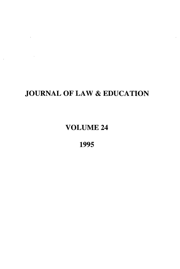 handle is hein.journals/jle24 and id is 1 raw text is: JOURNAL OF LAW & EDUCATION