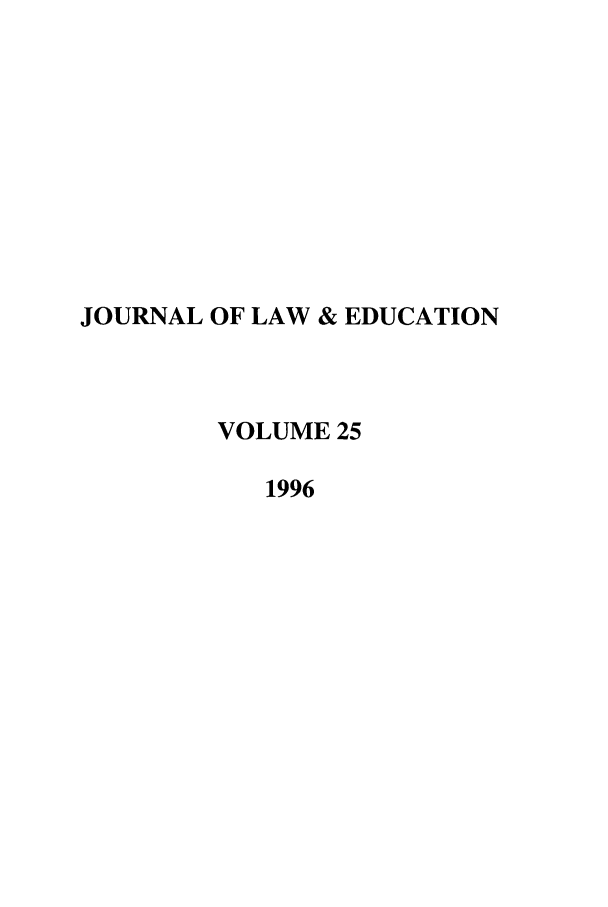 handle is hein.journals/jle25 and id is 1 raw text is: JOURNAL OF LAW & EDUCATION
