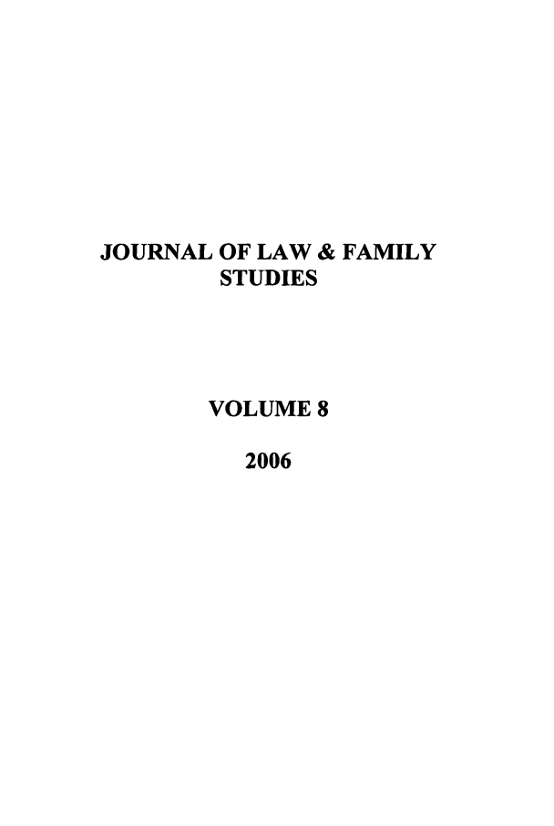 handle is hein.journals/jlfst8 and id is 1 raw text is: JOURNAL OF LAW & FAMILY