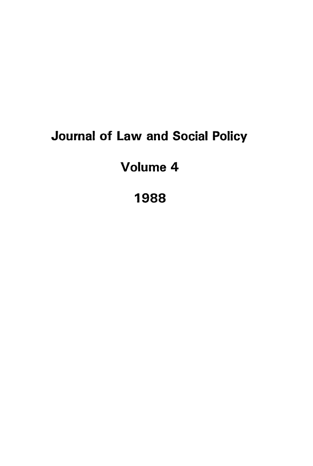 handle is hein.journals/jlsp4 and id is 1 raw text is: Journal of Law and Social Policy