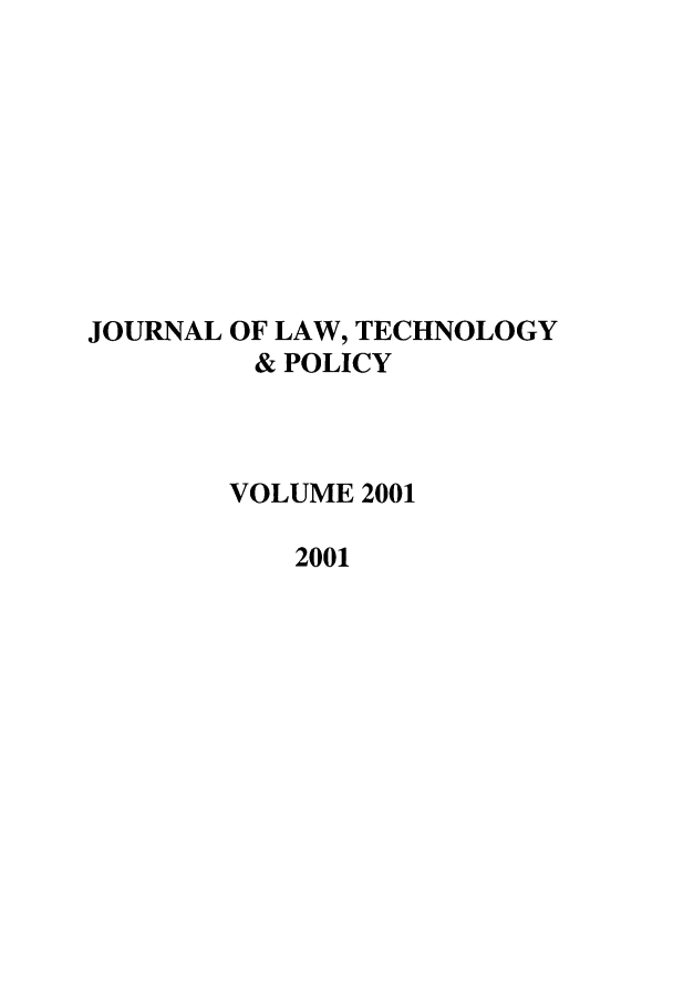 handle is hein.journals/jltp2001 and id is 1 raw text is: JOURNAL OF LAW, TECHNOLOGY