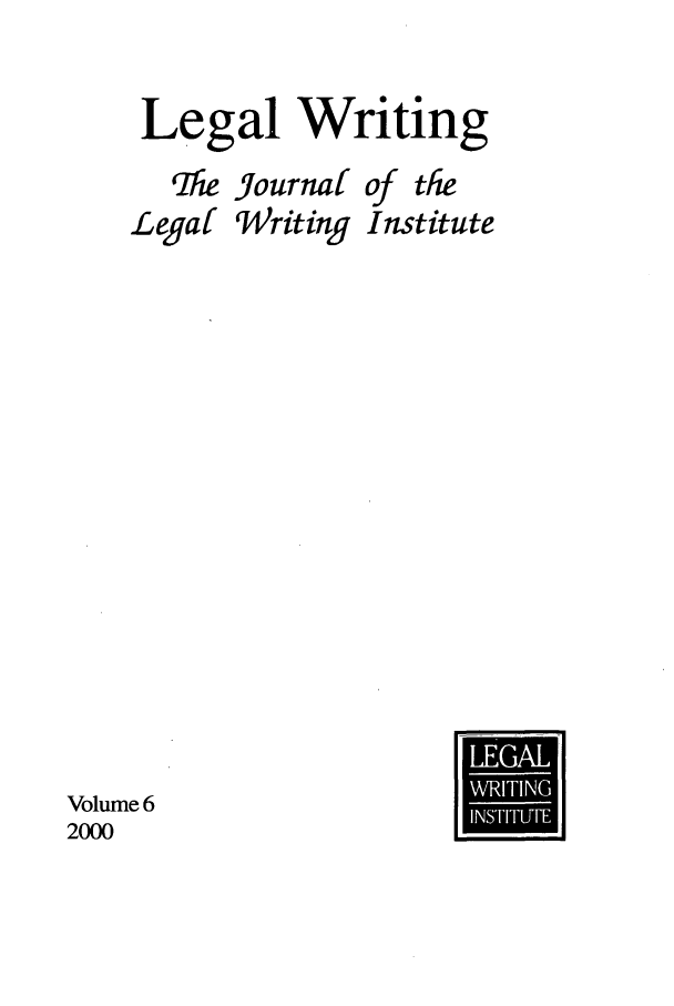handle is hein.journals/jlwriins6 and id is 1 raw text is: Legal Writing