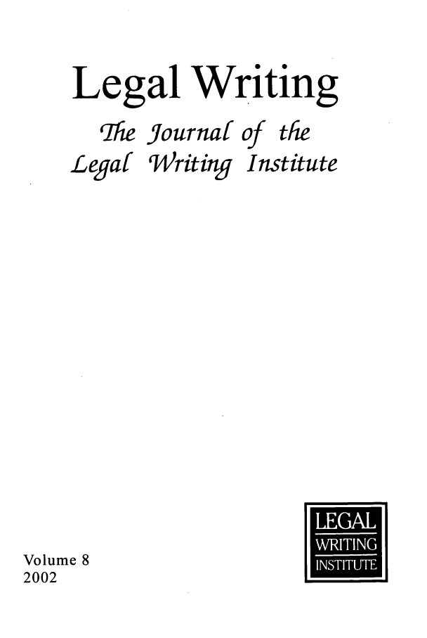 handle is hein.journals/jlwriins8 and id is 1 raw text is: Legal Writing