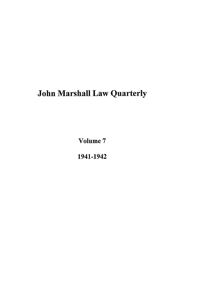 handle is hein.journals/jmlq7 and id is 1 raw text is: John Marshall Law Quarterly