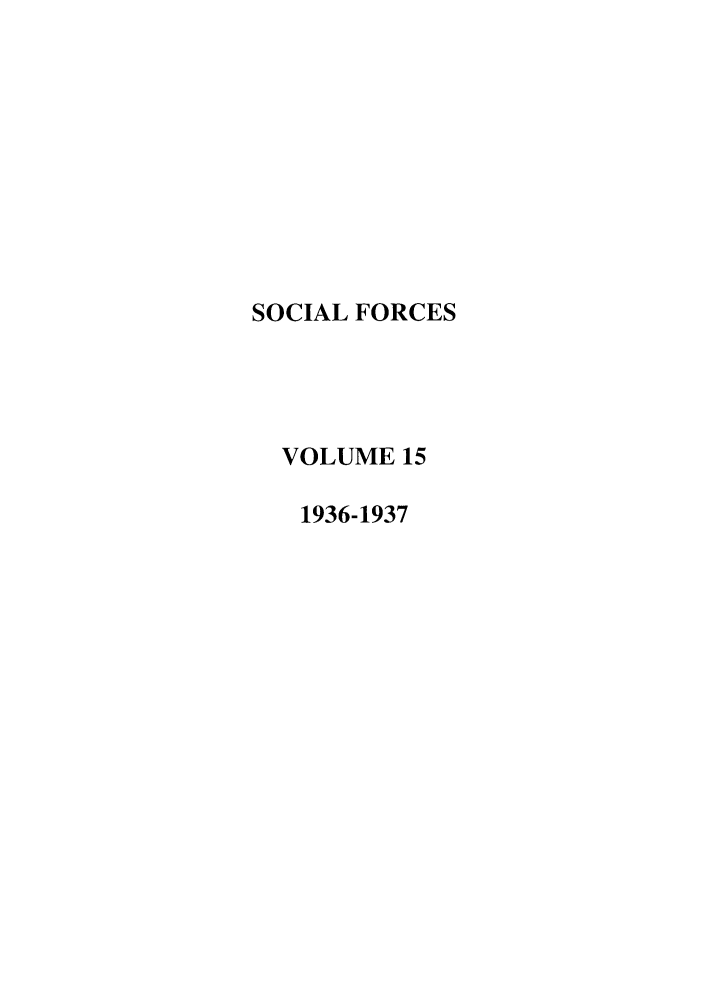handle is hein.journals/josf15 and id is 1 raw text is: SOCIAL FORCES