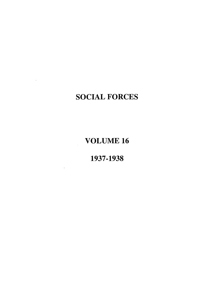 handle is hein.journals/josf16 and id is 1 raw text is: SOCIAL FORCES