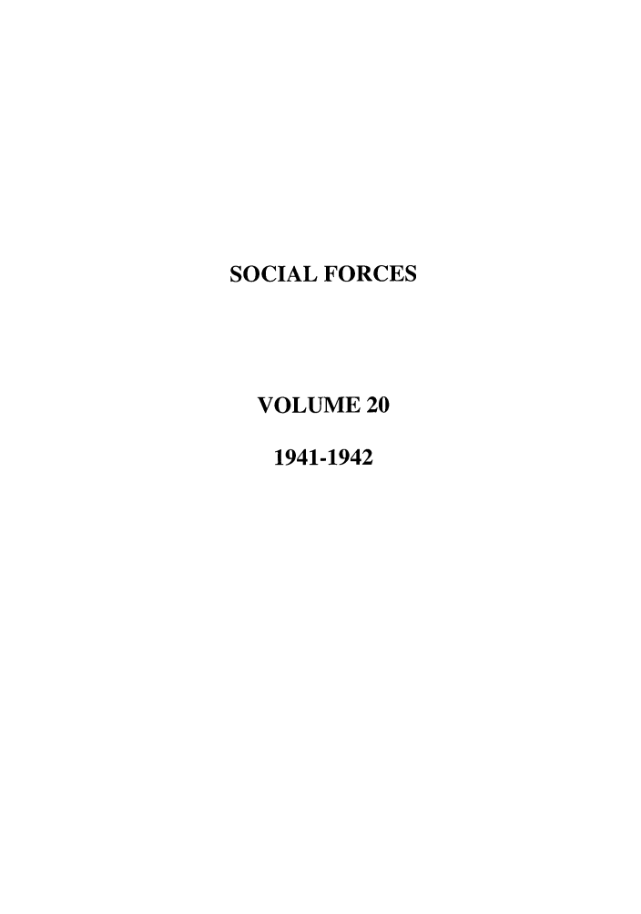 handle is hein.journals/josf20 and id is 1 raw text is: SOCIAL FORCES