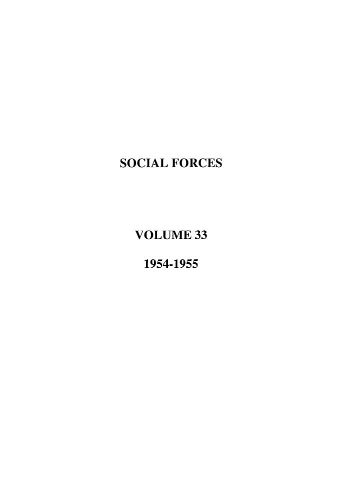 handle is hein.journals/josf33 and id is 1 raw text is: SOCIAL FORCES