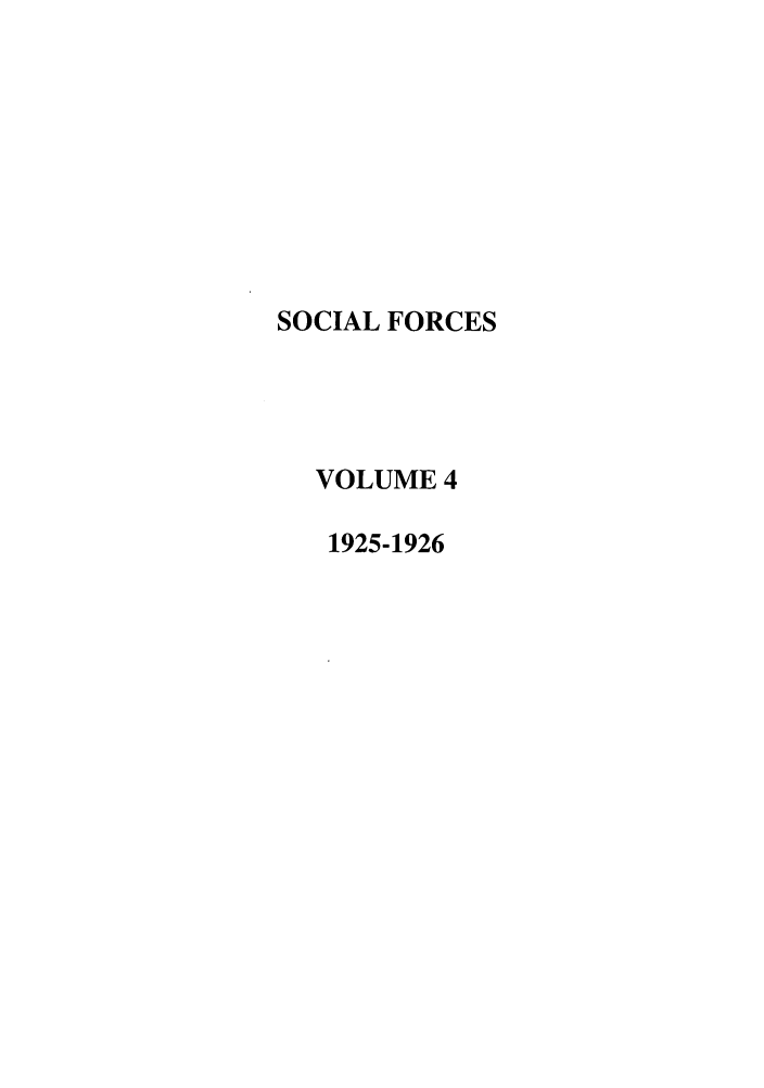 handle is hein.journals/josf4 and id is 1 raw text is: SOCIAL FORCES