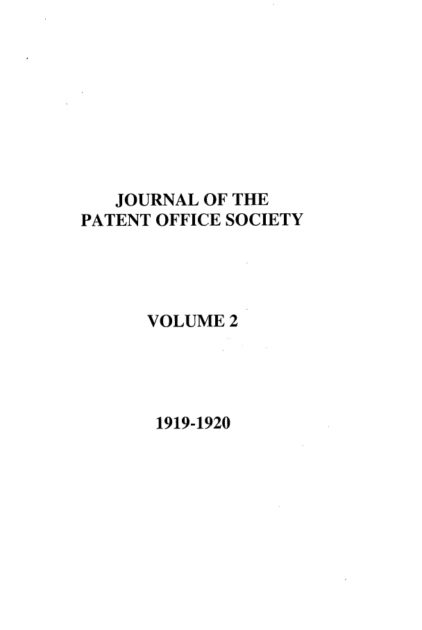 handle is hein.journals/jpatos2 and id is 1 raw text is: JOURNAL OF THE