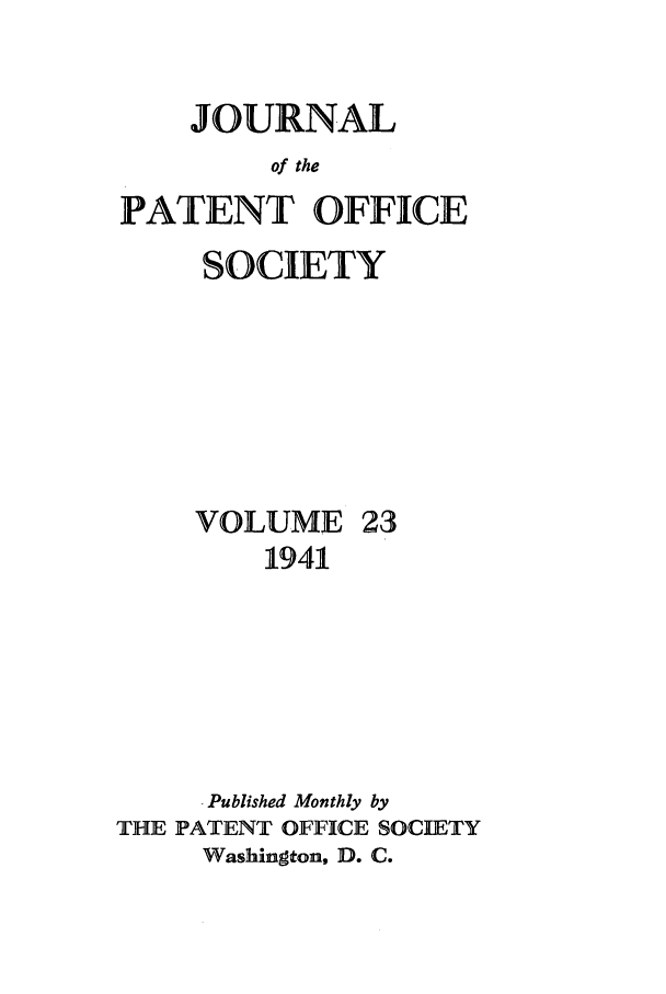 handle is hein.journals/jpatos23 and id is 1 raw text is: JOURNAL