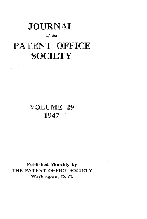 handle is hein.journals/jpatos29 and id is 1 raw text is: JOURNAL