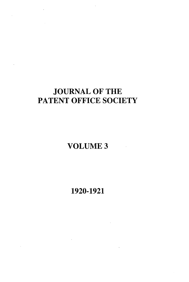 handle is hein.journals/jpatos3 and id is 1 raw text is: JOURNAL OF THE