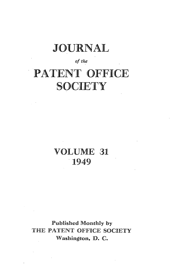 handle is hein.journals/jpatos31 and id is 1 raw text is: JOURNAL
