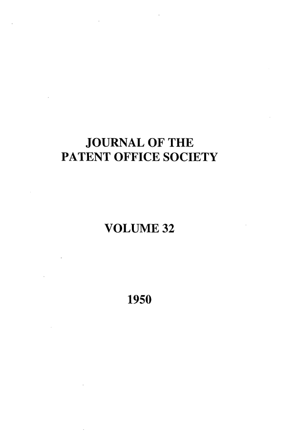 handle is hein.journals/jpatos32 and id is 1 raw text is: JOURNAL OF THE