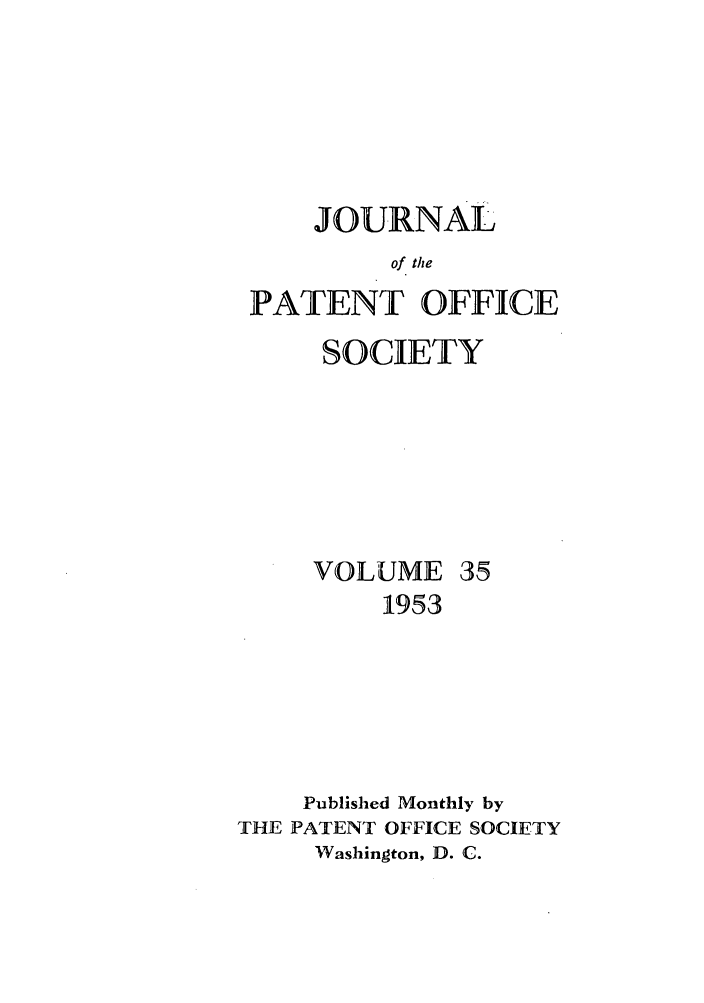 handle is hein.journals/jpatos35 and id is 1 raw text is: JOURNAL