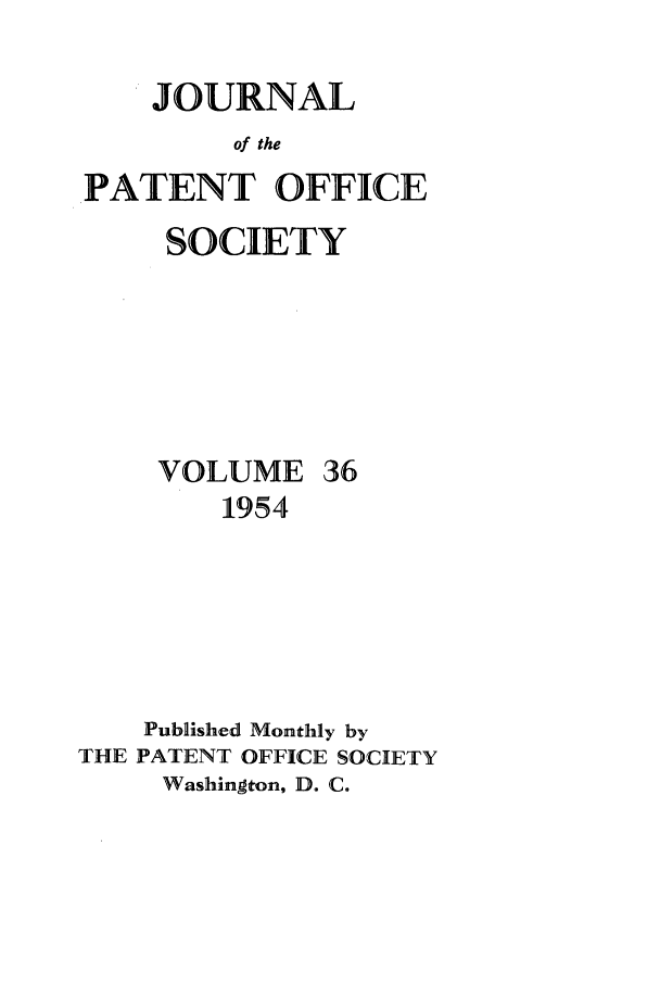 handle is hein.journals/jpatos36 and id is 1 raw text is: JOURNAL