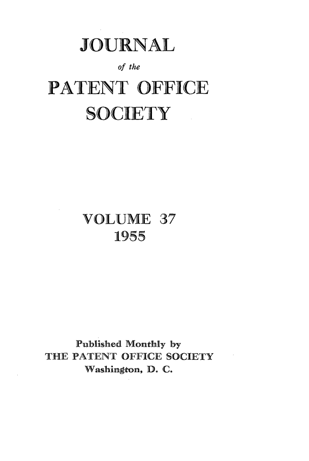 handle is hein.journals/jpatos37 and id is 1 raw text is: JOURNAL