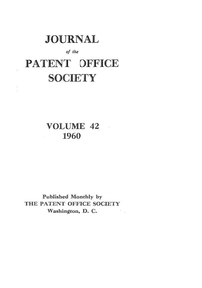 handle is hein.journals/jpatos42 and id is 1 raw text is: JOURNAL