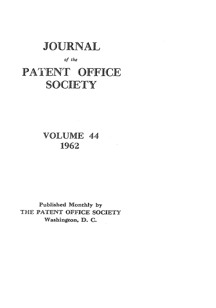 handle is hein.journals/jpatos44 and id is 1 raw text is: JOURNAL