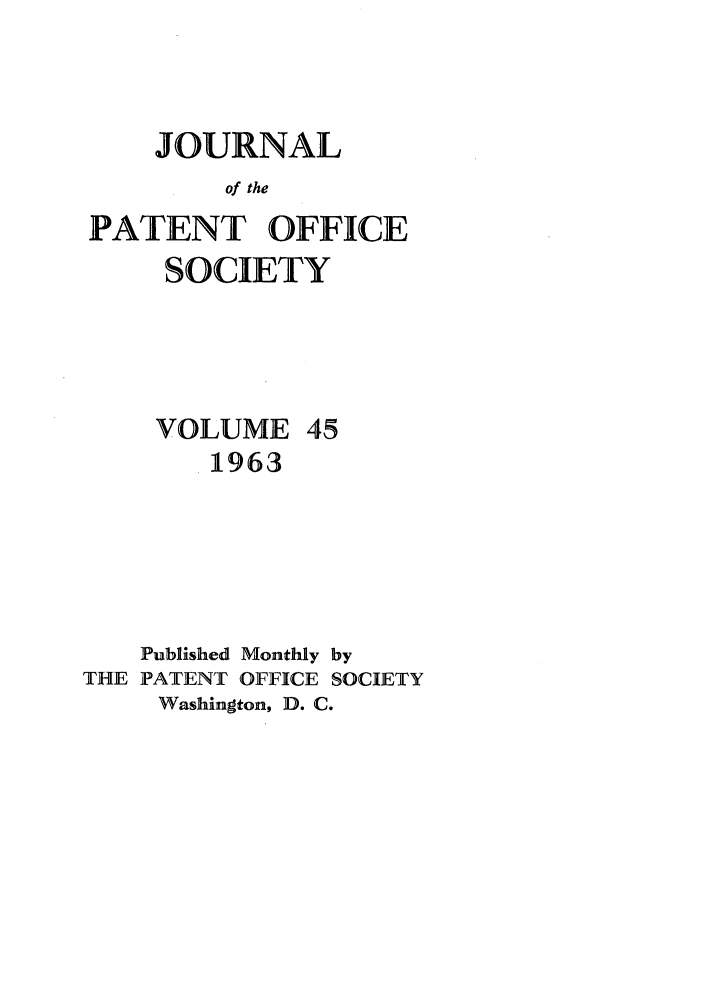 handle is hein.journals/jpatos45 and id is 1 raw text is: JOURNAL