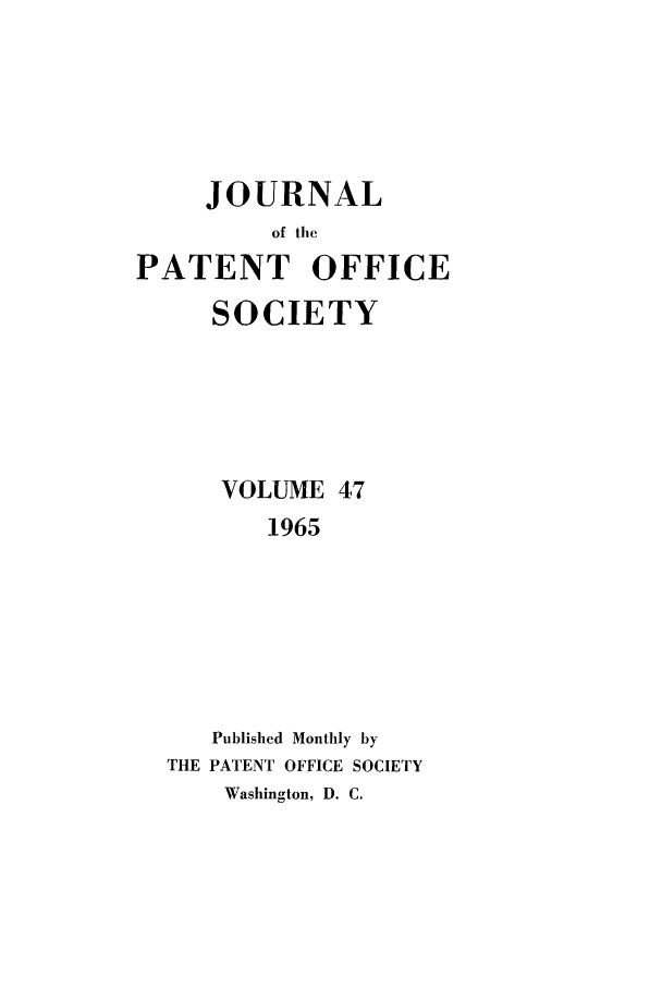 handle is hein.journals/jpatos47 and id is 1 raw text is: JOURNAL