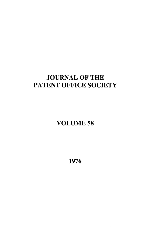 handle is hein.journals/jpatos58 and id is 1 raw text is: JOURNAL OF THE
