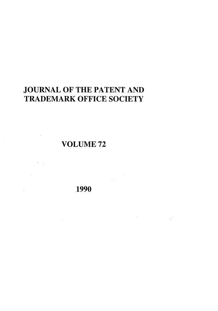 handle is hein.journals/jpatos72 and id is 1 raw text is: JOURNAL OF THE PATENT AND