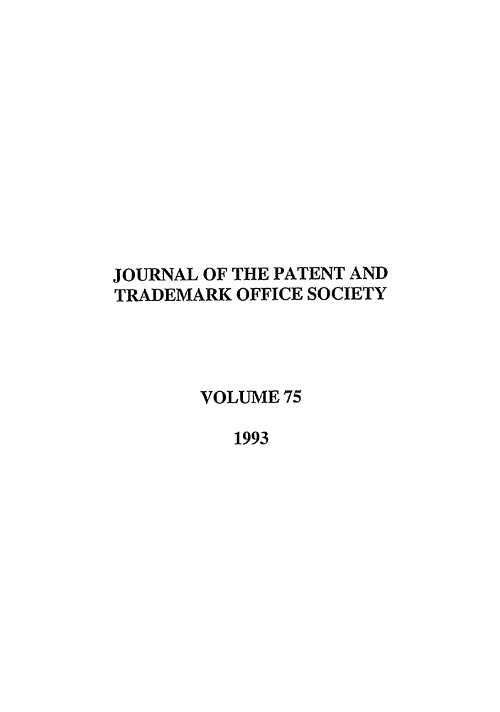handle is hein.journals/jpatos75 and id is 1 raw text is: JOURNAL OF THE PATENT AND