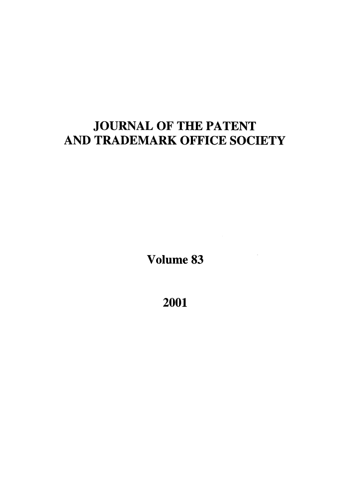 handle is hein.journals/jpatos83 and id is 1 raw text is: JOURNAL OF THE PATENT