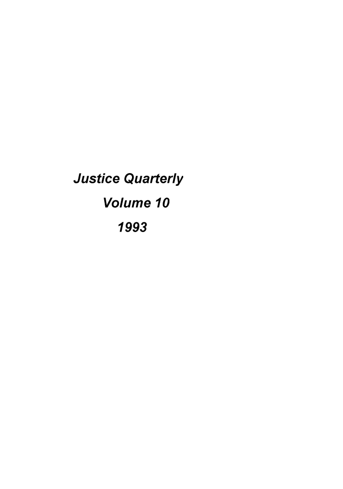 handle is hein.journals/jquart10 and id is 1 raw text is: Justice Quarterly