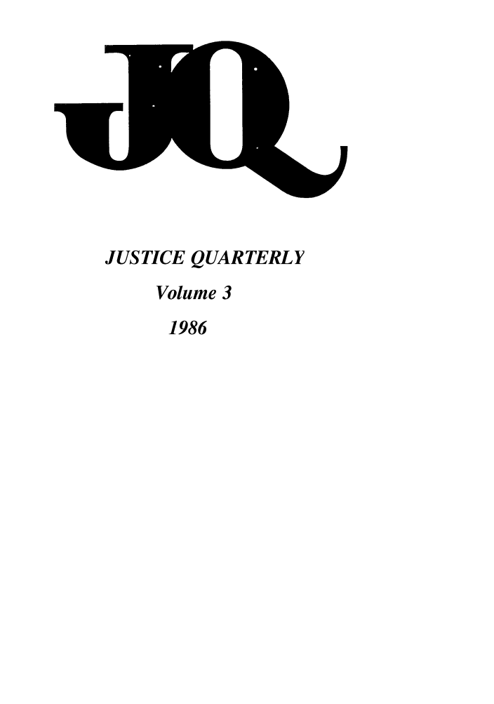 handle is hein.journals/jquart3 and id is 1 raw text is: JUSTICE QUARTERLY