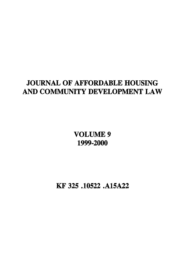 handle is hein.journals/jrlaff9 and id is 1 raw text is: JOURNAL OF AFFORDABLE HOUSING