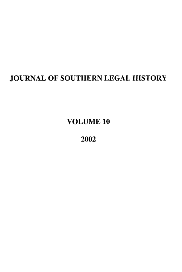 handle is hein.journals/jslh10 and id is 1 raw text is: JOURNAL OF SOUTHERN LEGAL HISTORY