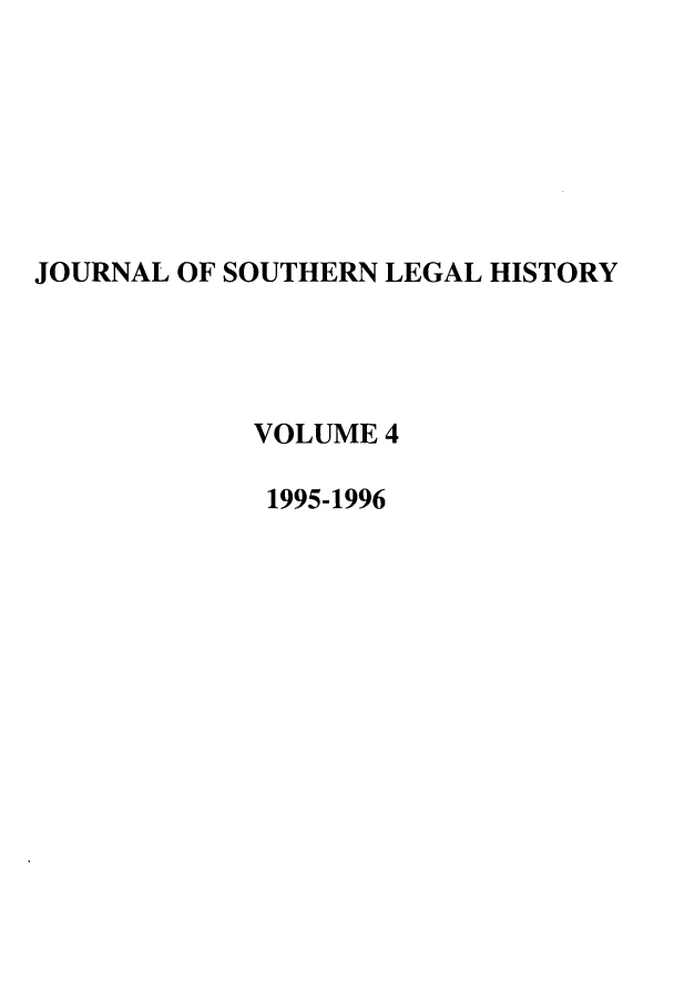 handle is hein.journals/jslh4 and id is 1 raw text is: JOURNAL OF SOUTHERN LEGAL HISTORY