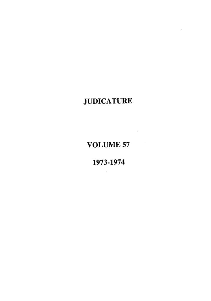 handle is hein.journals/judica57 and id is 1 raw text is: JUDICATURE