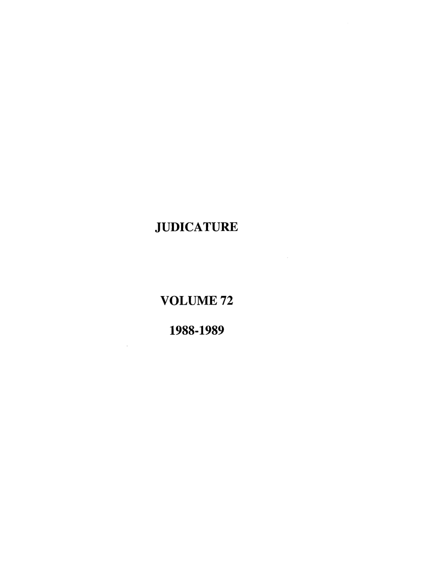 handle is hein.journals/judica72 and id is 1 raw text is: JUDICATURE